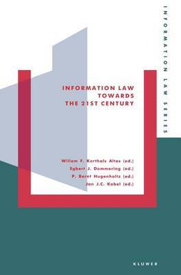 Information Law Towards the 21st Century by W.F. Korthals Altes