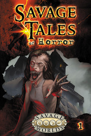 Savage Worlds RPG: Savage Tales of Horror - Volume 1
