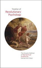 Treatise of Revolutionary Psychology by Samael Aun Weor