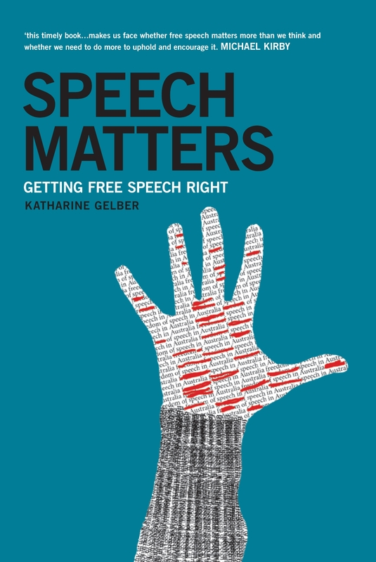 Speech Matters: Getting Free Speech Right by Katharine Gelber