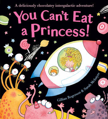 You Can't Eat a Princess! by Gillian Rogerson