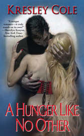 A Hunger Like No Other (Immortals After Dark #1) by Kresley Cole