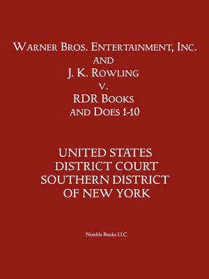 Warner Bros. Entertainment, Inc. & J. K. Rowling V. Rdr Books and 10 Does by District Court Sdny Us District Court Sdny