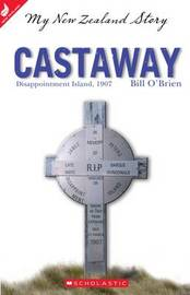 My New Zealand Story: Castaway by Bill O'Brien