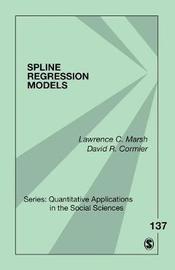 Spline Regression Models by Lawrence C. Marsh