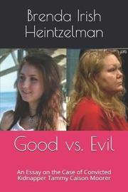 Good vs. Evil by Brenda Sue Irish Heintzelman