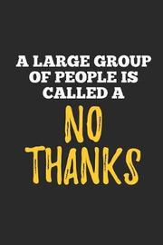 A Large Group Of People Is Called A No Thanks by Hafiz Aldino image