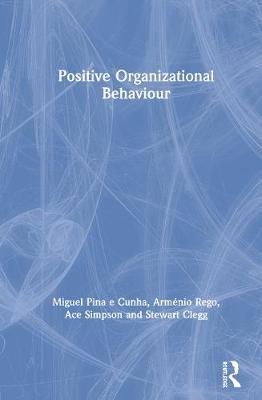Positive Organizational Behaviour by Miguel Pina E. Cunha