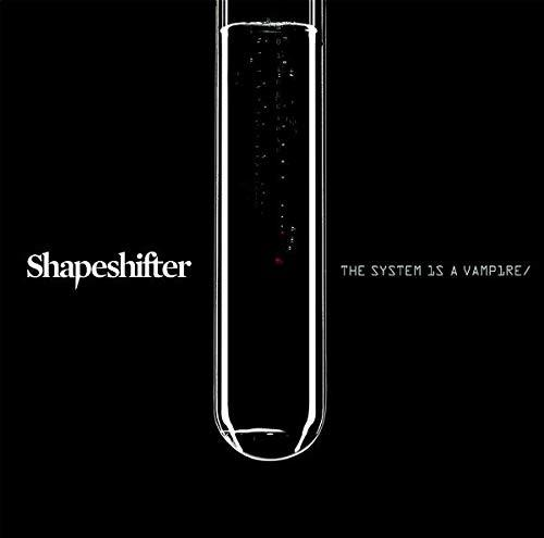 The System Is A Vampire by Shapeshifter