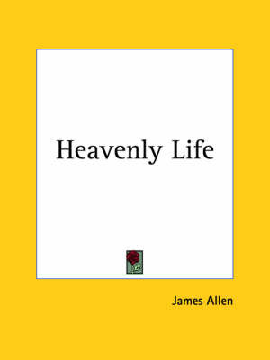 Heavenly Life by James Allen image