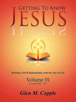 Getting to Know Jesus: Volume One by Glen Copple image