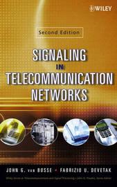Signaling in Telecommunication Networks by John G Van Bosse