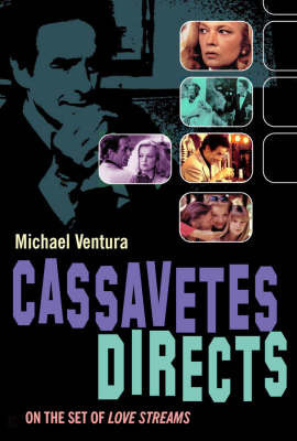 Cassavetes Directs by Michael Ventura