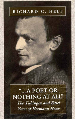 A Poet Or Nothing At All by Richard C. Helt