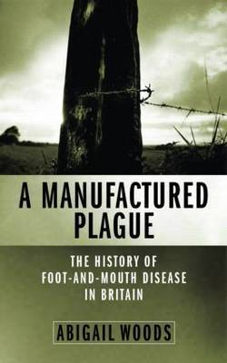 A Manufactured Plague by Abigail Woods
