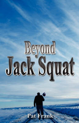 Beyond Jack Squat by Pat Frank