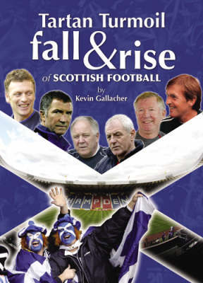 Tartan Turmoil: The Fall and Rise of Scottish Football by Kevin Gallacher image