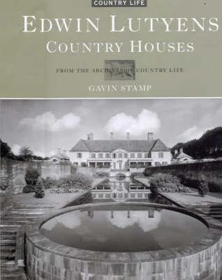 """Edwin Lutyens: Country Houses - From the Archives of """"Country Life"""" by Gavin Stamp image"""