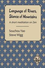 Language of Rivers, Silence of Mountains by Souchou Yao