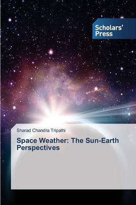 Space Weather by Tripathi Sharad Chandra