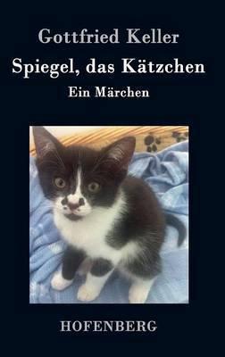 Spiegel, Das Katzchen by Gottfried Keller