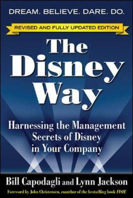 The Disney Way: Harnessing the Management Secrets of Disney in Your Company by Bill Capodagli