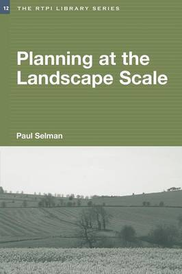 Planning at the Landscape Scale by Paul Selman