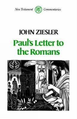 Paul's Letter to the Romans by J. A. Ziesler