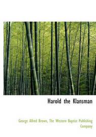 Harold the Klansman by George Alfred Brown