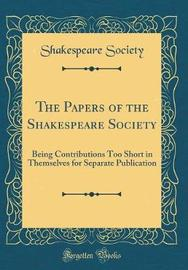 The Papers of the Shakespeare Society by Shakespeare Society image