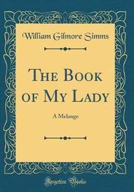 The Book of My Lady by William Gilmore Simms image