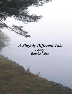 A Slightly Different Take by Emoke Niles