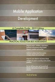 Mobile Application Development A Complete Guide - 2019 Edition by Gerardus Blokdyk image