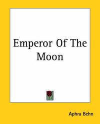 Emperor Of The Moon by Aphra Behn