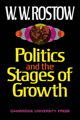 Politics and the Stages of Growth by W.W. Rostow image