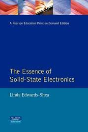 The Essence of Solid-State Electronics by Linda Edwards-Shea image