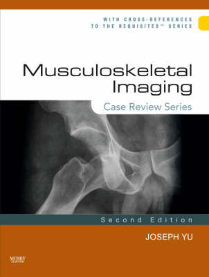 Musculoskeletal Imaging: Case Review Series by Joseph S. Yu