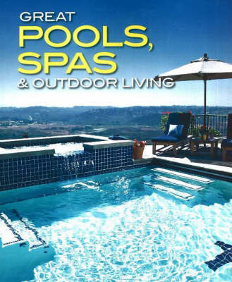 Great Pools, Spas, and Outdoor Living