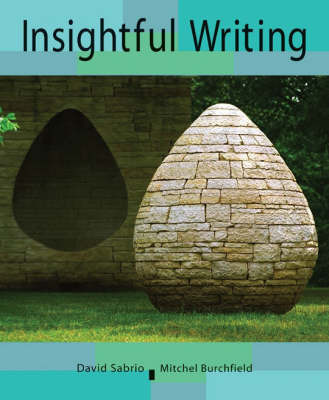 Insightful Writing: Student Text by David Sabrio