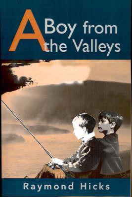 A Boy from the Valleys by Raymond G. Hicks