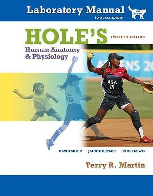 Hole's Human Anatomy & Physiology Laboratory Manual, Cat Version by Terry R Martin