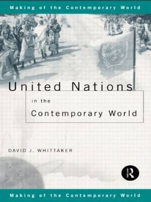United Nations in the Contemporary World by David J Whittaker image