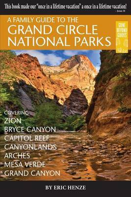 A Family Guide to the Grand Circle National Parks by Eric Henze image