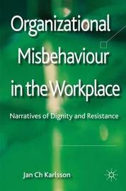 Organizational Misbehaviour in the Workplace by Jan Ch Karlsson image