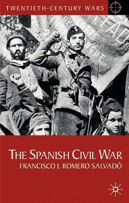 The Spanish Civil War by Francisco J.Romero Salvado