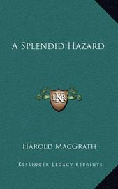 A Splendid Hazard by Harold Macgrath