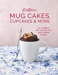 Cath Kidston Mug Cakes, Cupcakes and More! by Cath Kidston
