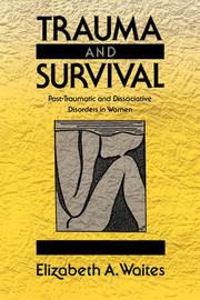 Trauma and Survival by Elizabeth A. Waites