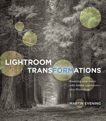 Lightroom Transformations by Martin Evening