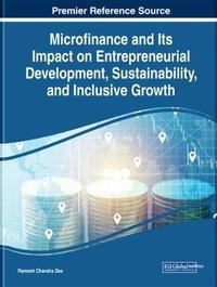 Microfinance and Its Impact on Entrepreneurial Development, Sustainability, and Inclusive Growth